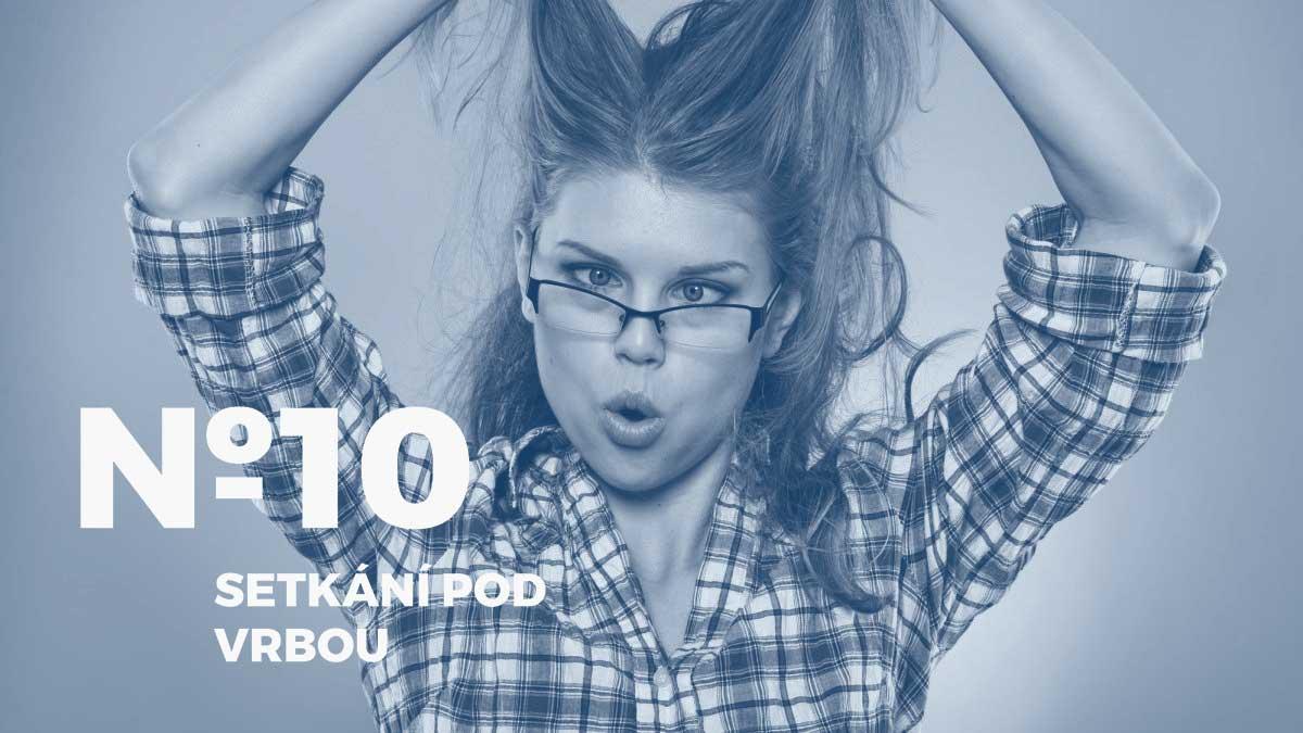 Setkání pod Vrbou №10: Jak dál a nezbláznit se